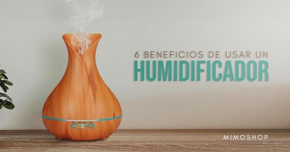 6 Beneficios de utilizar un Humidificador