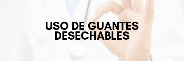 Uso de guantes desechables para evitar el contagio de enfermedades