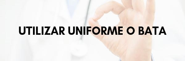 Utilizar uniforme o bata para evitar el contagio de enfermedades